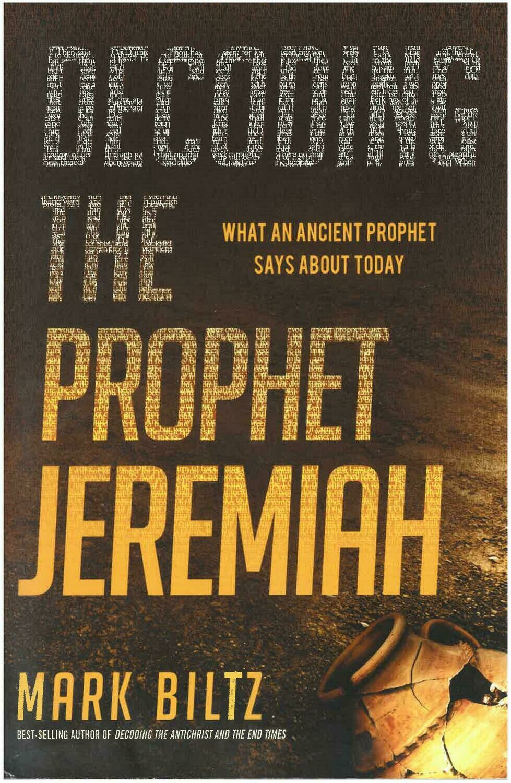 Decoding The Prophet Jeremiah - By Ps Mark Biltz