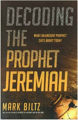 Decoding The Prophet Jeremiah - By Ps Mark Biltz