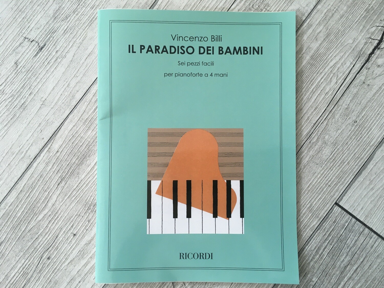 VINCENZO BILLI - Il paradiso dei bambini 6 pezzi facili per pianoforte a 4 mani