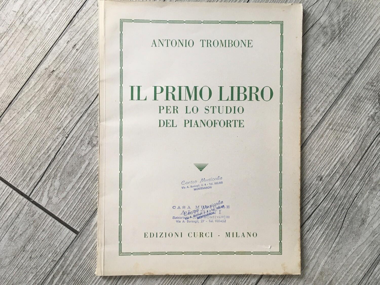 ANTONIO TROMBONE - Il mio primo libro per lo studio del pianoforte