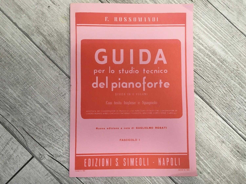 R. ROSSOMANDI - Guida per lo studio tecnico del pianoforte Vol. 1