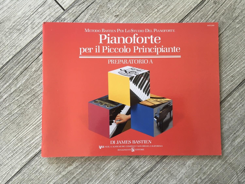 JAMES BASTIEN - Pianoforte Per Il Piccolo Principiante Preparatorio A