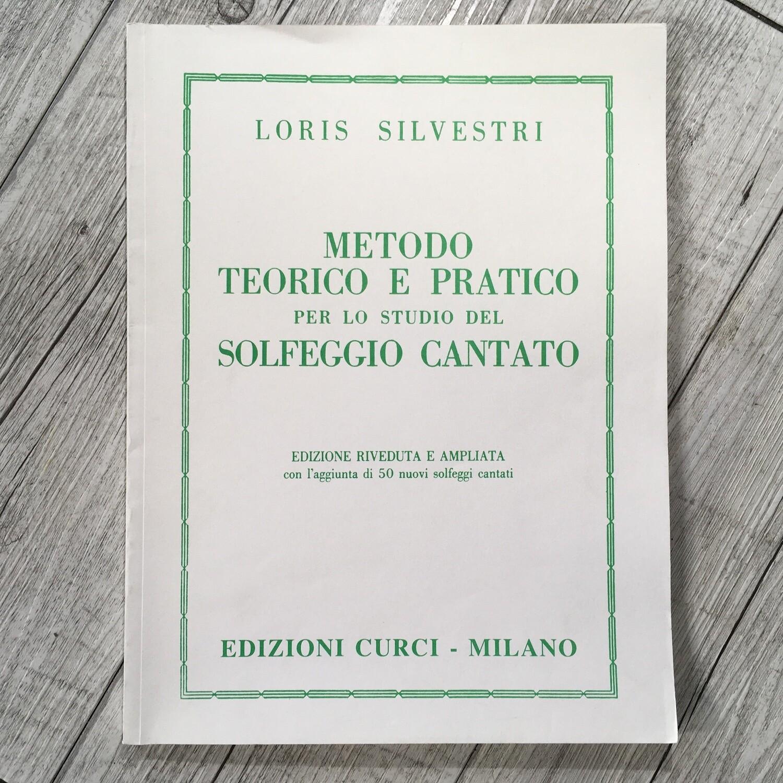 LORIS SILVESTRI - Metodo teorico e pratico per lo studio del solfeggio cantato