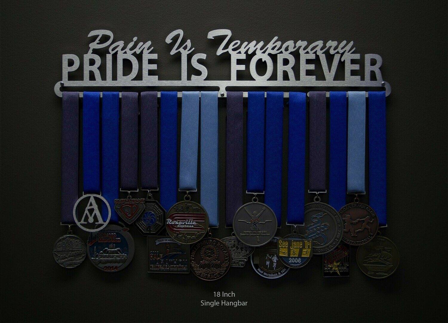 Pain Is Temporary Pride Is Forever Medal Display