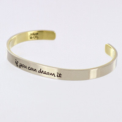 Cuff Bracelet - If You Can Dream It You Can Do It