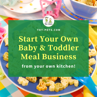 Start A Baby & Toddler Meal Business (from set-up through to launch!)