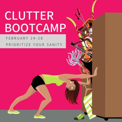Clutter Bootcamp Videos Feb 24-28
