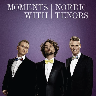 Moments with Nordic Tenors