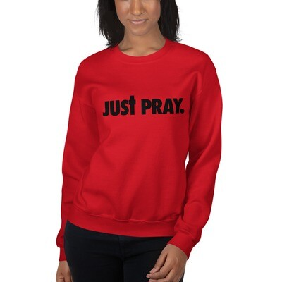 Just Pray Unisex Sweatshirt
