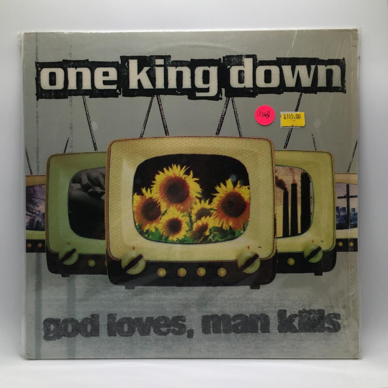 ONE KING DOWN -GOD LOVES MAN KILLS- LP