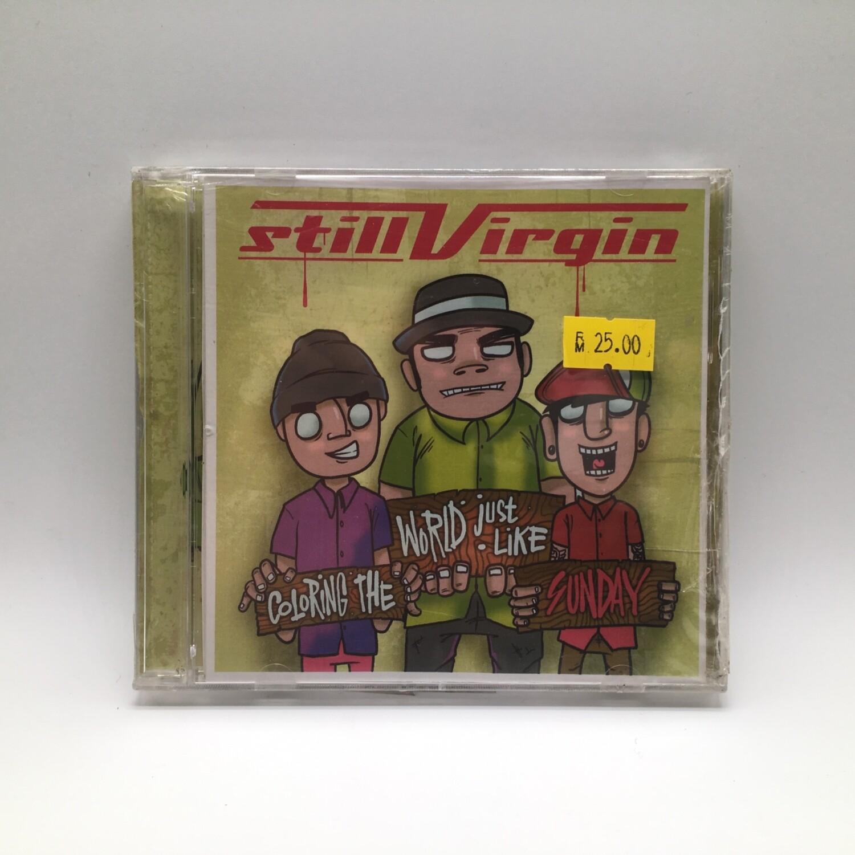 STILL VIRGIN -COLORING THE WORLD JUST LIKE SUNDAY- CD