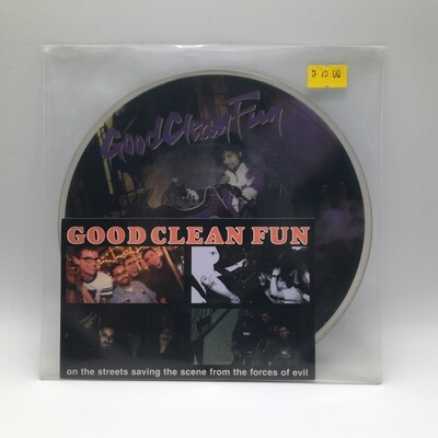 GOOD CLEAN FUN -ON THE STREETS SAVING THE SCENE FROM THE FORCE OF EVIL- 7 INCH (PIC DISC)
