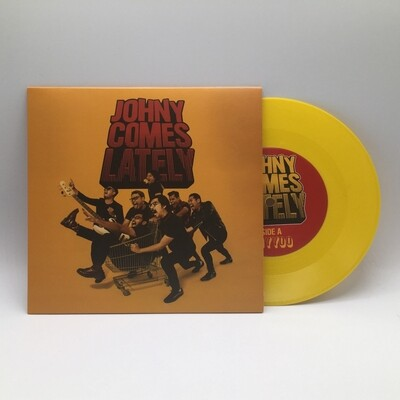 JOHNNY COME LATELY -S/T- 7 INCH (YELLOW VINYL)