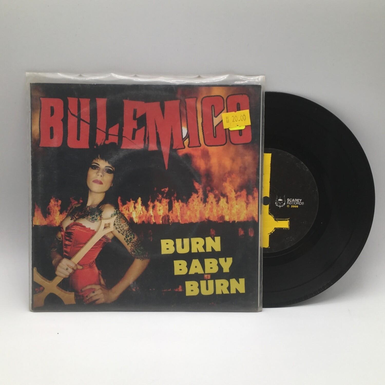 BULEMICS -BURN BABY BURN- 7 INCH