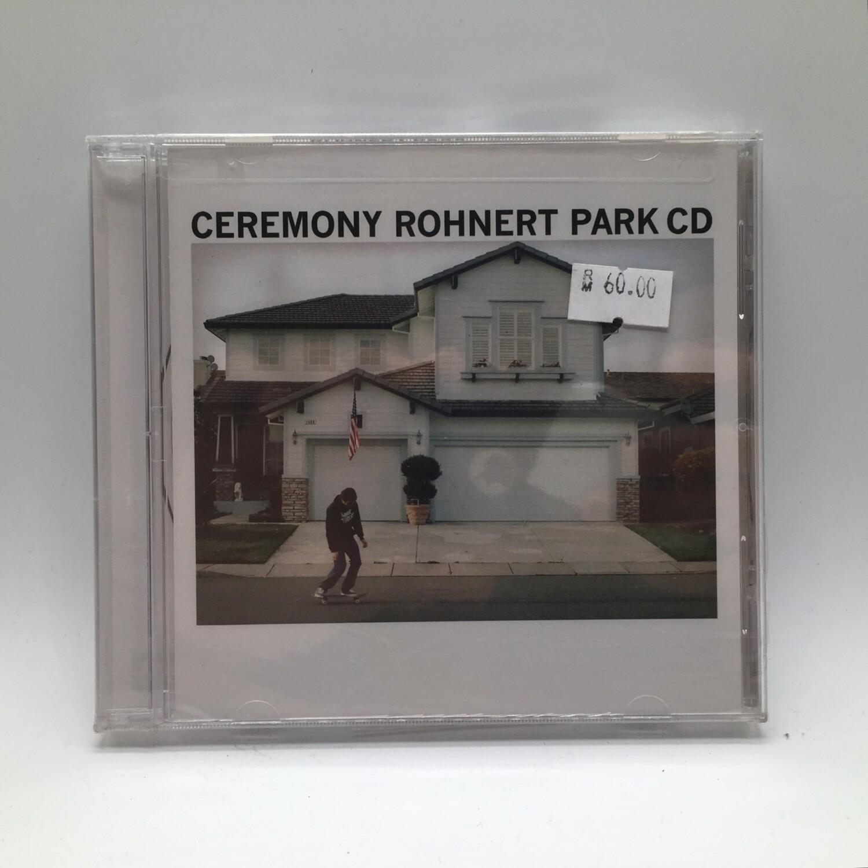 CEREMONY -ROHNERT PARK- CD