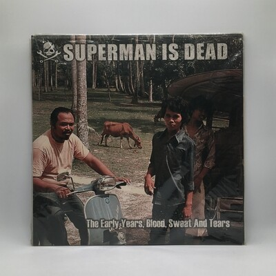 SUPERMAN IS DEAD -THE EARLY YEARS, BLOOD SWEET AND TEARS- LP
