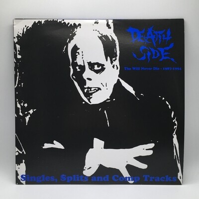 DEATH SIDE -THE WILL NEVER DIE 1987-1994: SINGLE, SPLIT AND COMPILATION TRACKS- 2XLP