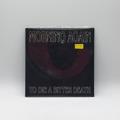 MORNING AGAIN -TO DIE A BITTER DEATH- 7 INCH