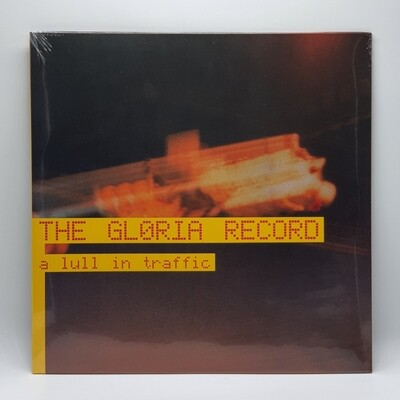 THE GLORIA RECORD -A LULL IN TRAFFIC- 12 INCH VINYL (YELLOW  TRANSPARENT VINYL)