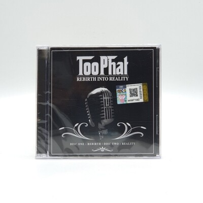 TOO PHAT -REBIRTH INTO REALITY- 2XCD