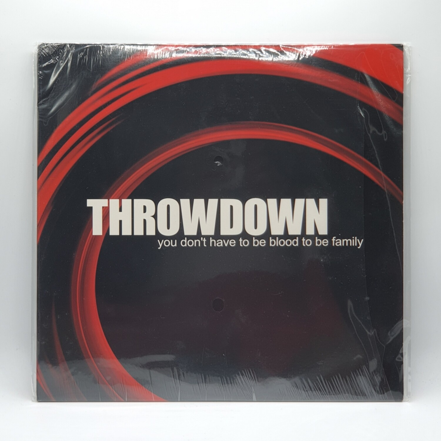 THROWDOWN -YOU DONT HAVE TO BE BLOOD TO BE FAMILY- LP