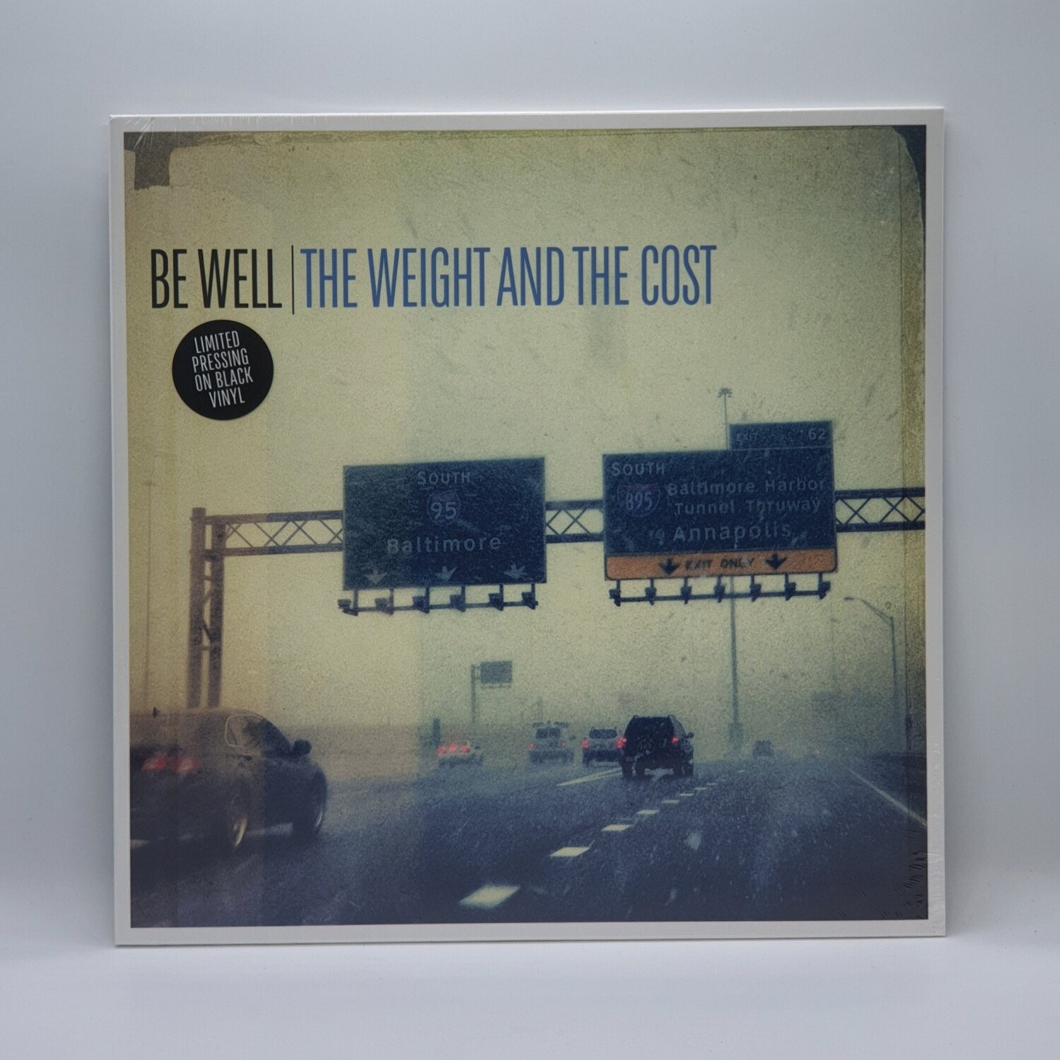 BE WELL -THE WEIGHT AND THE COST- LP
