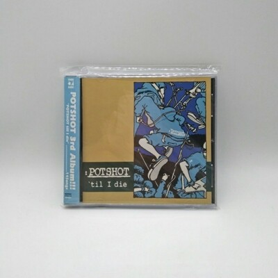 [USED] POTSHOT -TILL I DIE- CD (JAPAN PRESS)