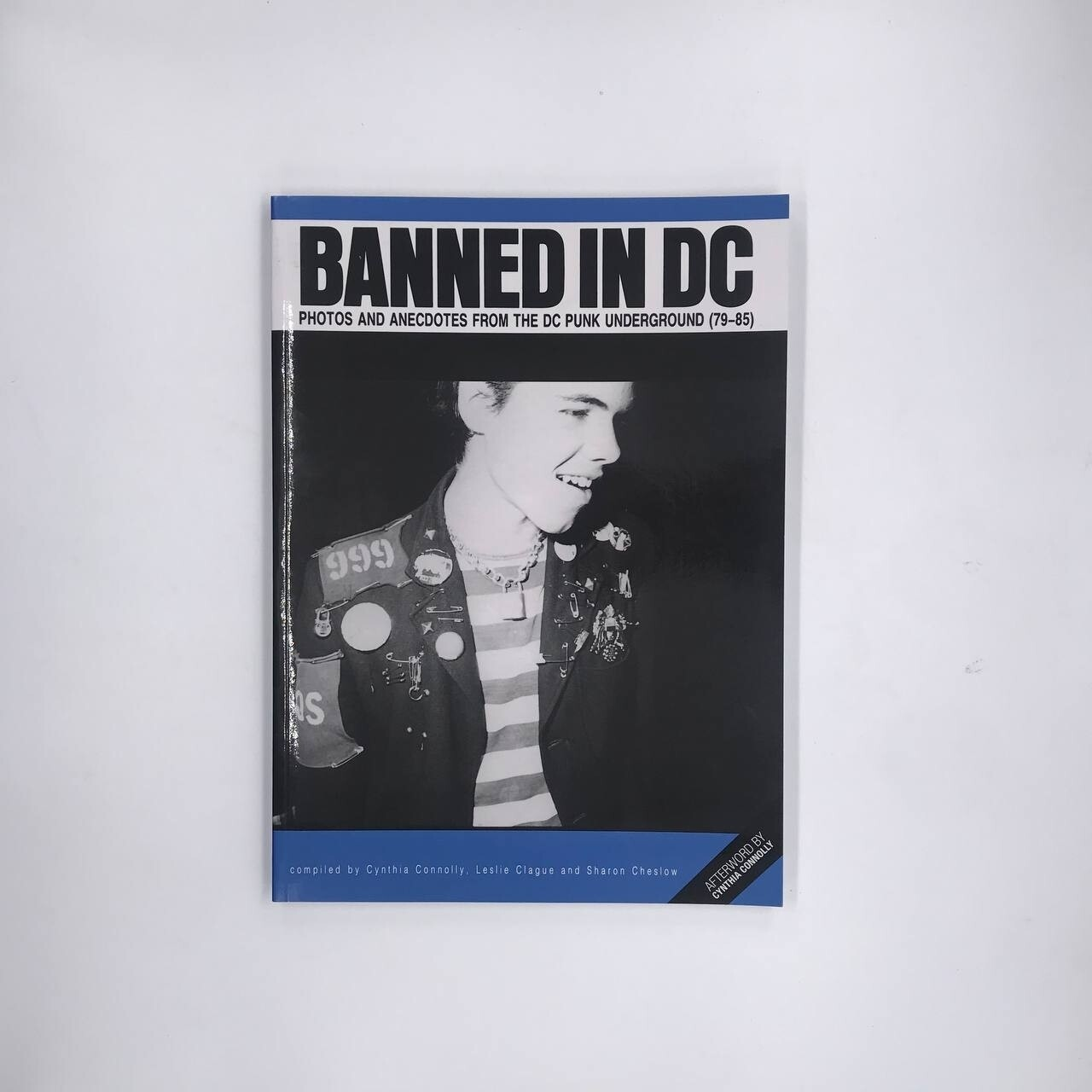 BANNED IN DC -PHOTOS AND ANECDOTES FROM THE DC PUNK UNDERGROUND (79-85)- BOOK