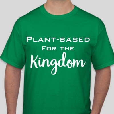 Plant-Based for the Kingdom Shirt: Kelly Green