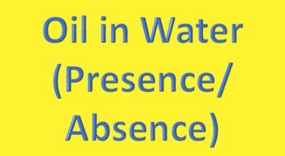 Water Analysis, Oil in Water, (Presence/Absence)