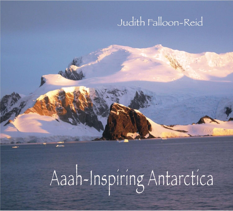Aaah-Inspiring Antarctica (Coffee Table Book)