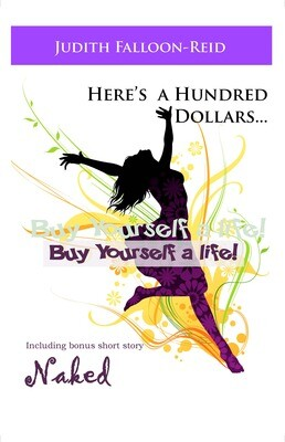 Here's a Hundred Dollars...Buy Yourself a Life