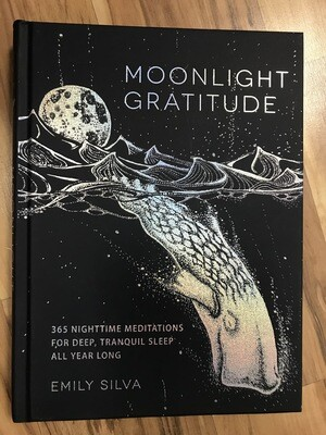 Moonlight Gratitude -  365 Nighttime Meditations for Deep, Tranquil Sleep All Year Long
