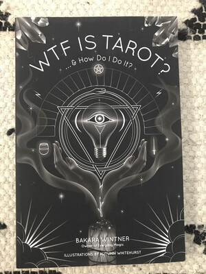 WTF Is Tarot and How Do I Do It
