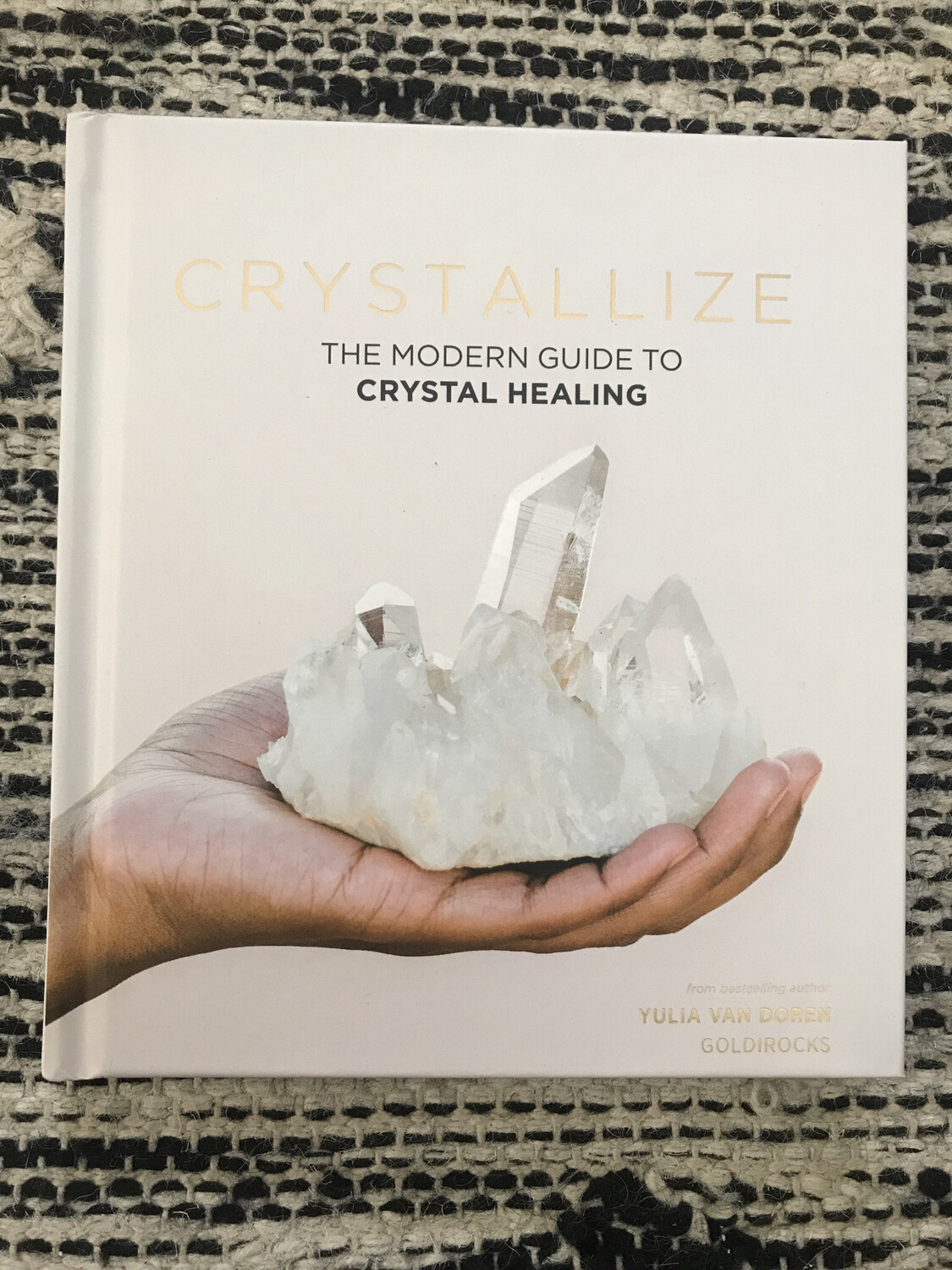 Crystallize- The Modern Guide To Crystal Healing