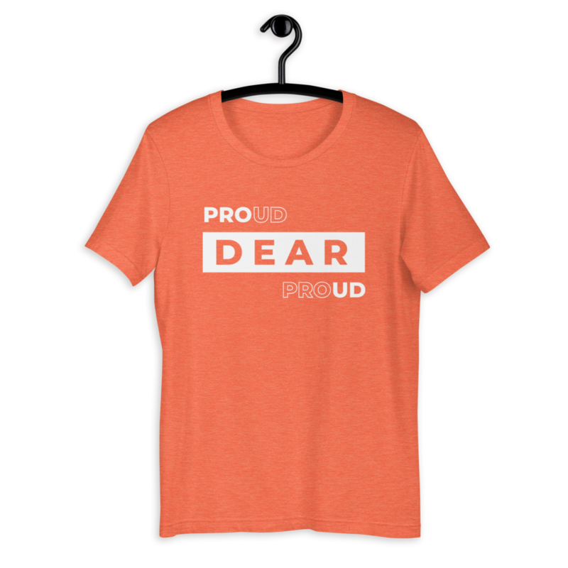 PROUD DEAR | Short-Sleeve Unisex T-Shirt | Rafa Reactions