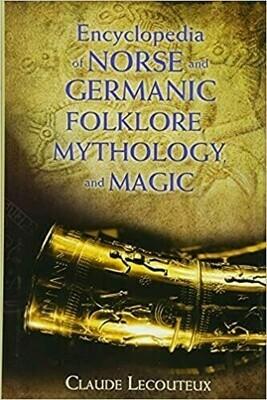 Encyclopedia of Norse & Germanic Folklore, Mythology & Magic
