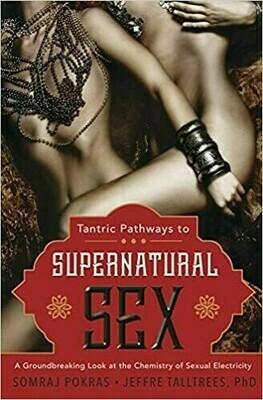 Tantric Pathways to supernatral sex