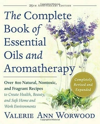 Complete book of essential oils and aromatherapy (New ed)