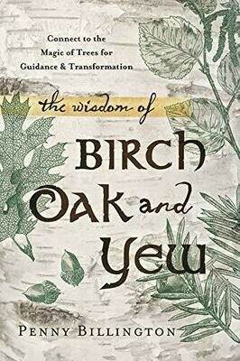 Wisdom of birch, oak & yew