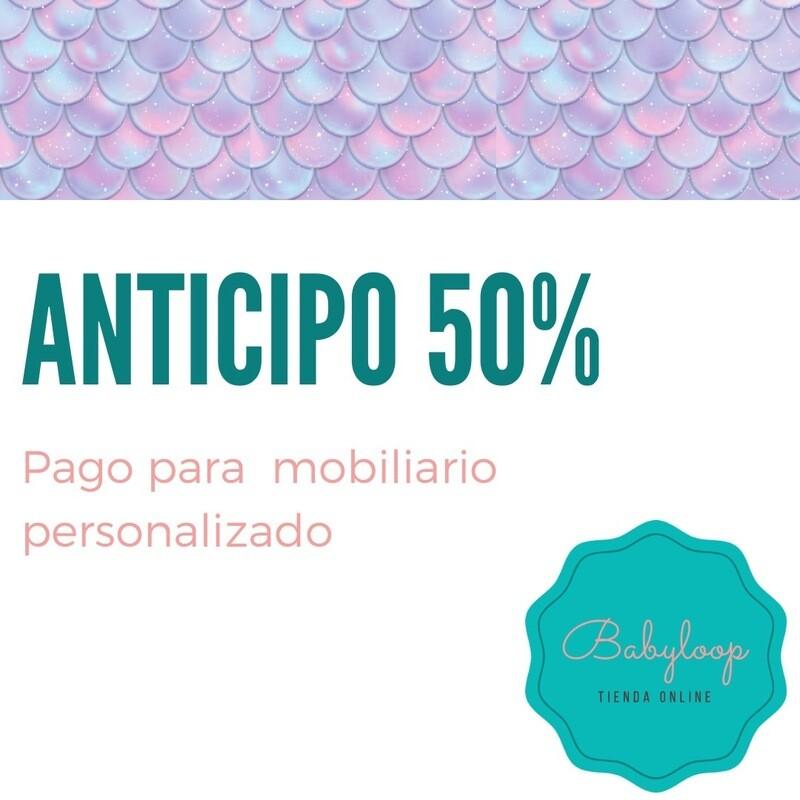 Anticipo para mobiliario personalizado 50%
