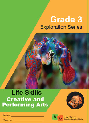 Grade 3 Exploration Series Life Skills Creative and Performing Arts (Beginning Knowledge)