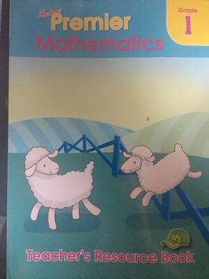 Grade 1 Premier Mathematics Teacher Resources Book