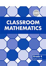 Grade 4 Classroom Mathematics Teacher's Guide