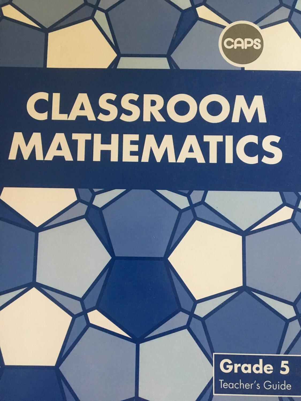 Grade 5 Classroom Mathematics Teacher Guide