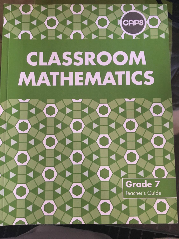 Grade 7 Classroom Mathematics Teachers Guide