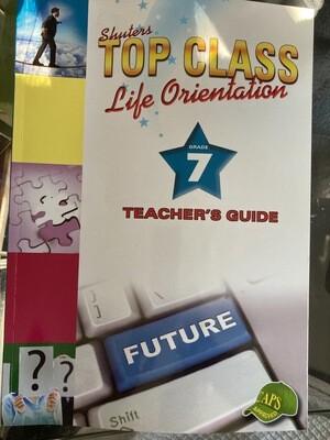 Grade 7 Top Class Life Orientation Teachers Guide