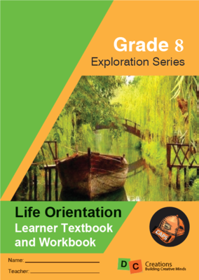Grade 8 Exploration Series Life Orientation Learners Workbook 2021 EXTENDED CURRICULUM