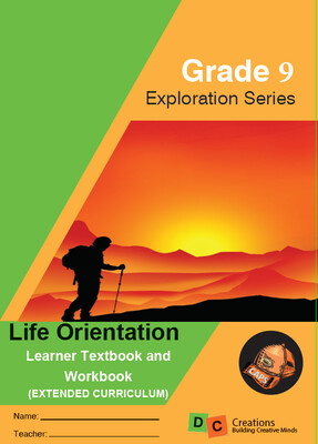 Grade 9 Exploration Series Life Orientation Learners Workbook 2021 EXTENDED CURRICULUM