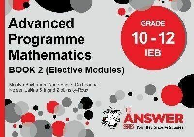Grade 10 to Grade 12 Advanced Programme Maths IEB Book 2